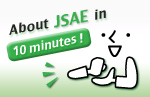 About JSAE in 10 minutes